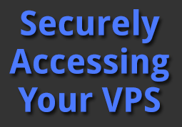 Securely Accessing Your VPS